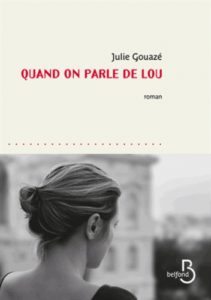 quand on parle de lou de julie gouazé