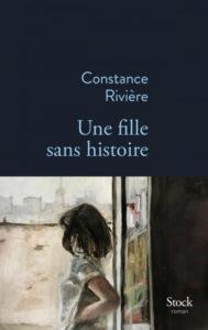 Une fille sans histoire de Constance Rivière